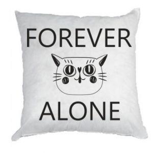Pillow Forever alone - PrintSalon
