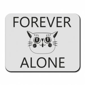 Mouse pad Forever alone - PrintSalon