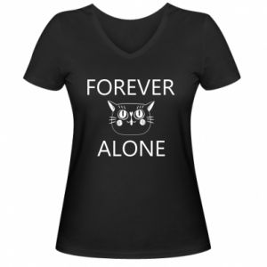 Women's V-neck t-shirt Forever alone