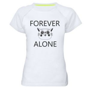 Women's sports t-shirt Forever alone