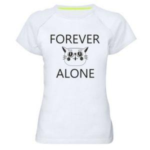 Women's sports t-shirt Forever alone - PrintSalon