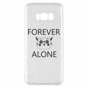 Phone case for Samsung S8 Forever alone - PrintSalon
