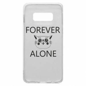 Phone case for Samsung S10e Forever alone - PrintSalon