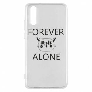 Phone case for Huawei P20 Forever alone - PrintSalon