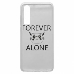 Phone case for Huawei P30 Forever alone - PrintSalon