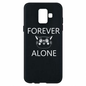Phone case for Samsung A6 2018 Forever alone - PrintSalon