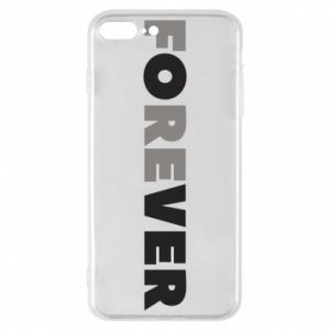 Phone case for iPhone 8 Plus Forever over