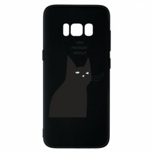 Phone case for Samsung S8 Freakin' meowt