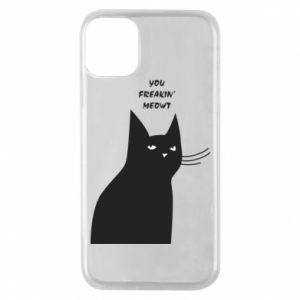 Phone case for iPhone 11 Pro Freakin' meowt