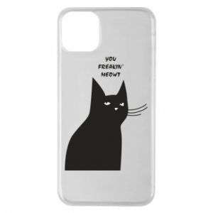 Phone case for iPhone 11 Pro Max Freakin' meowt