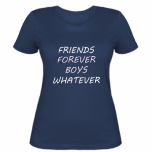 Women's t-shirt Friends forever boys whatever