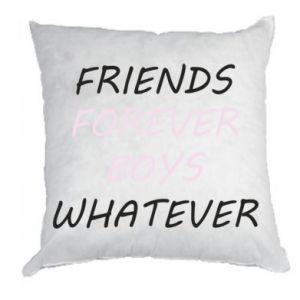 Pillow Friends forever boys whatever