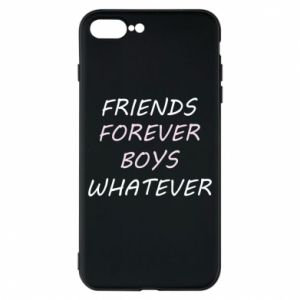 Phone case for iPhone 8 Plus Friends forever boys whatever