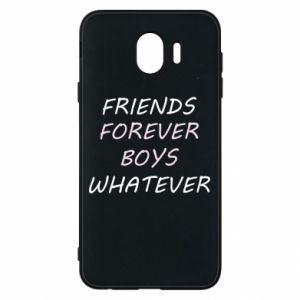 Phone case for Samsung J4 Friends forever boys whatever