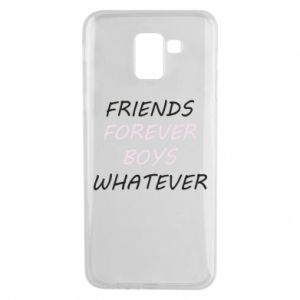 Phone case for Samsung J6 Friends forever boys whatever