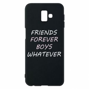 Phone case for Samsung J6 Plus 2018 Friends forever boys whatever