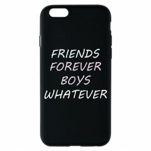 Phone case for iPhone 6/6S Friends forever boys whatever