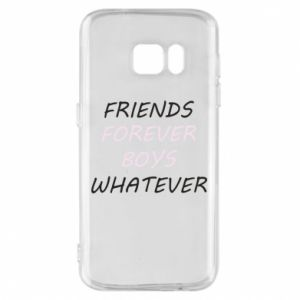 Phone case for Samsung S7 Friends forever boys whatever
