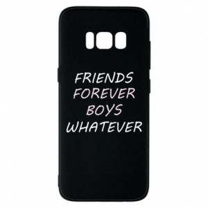 Phone case for Samsung S8 Friends forever boys whatever