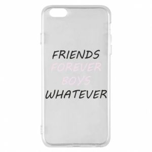 Phone case for iPhone 6 Plus/6S Plus Friends forever boys whatever