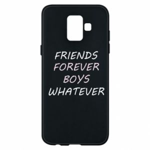 Phone case for Samsung A6 2018 Friends forever boys whatever