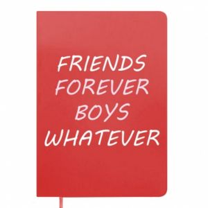 Notepad Friends forever boys whatever