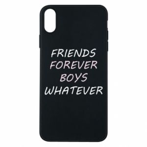 Phone case for iPhone Xs Max Friends forever boys whatever