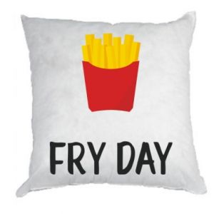 Pillow Fry day