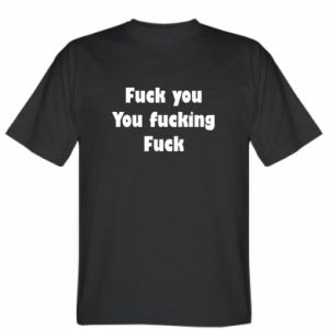 Koszulka męska Fuck you You fucking Fuck