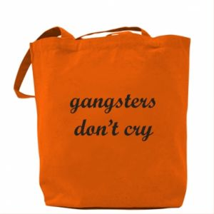 Torba Gangsters don't cry