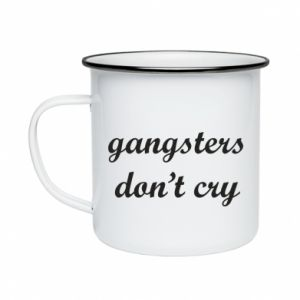 Enameled mug Gangsters don't cry