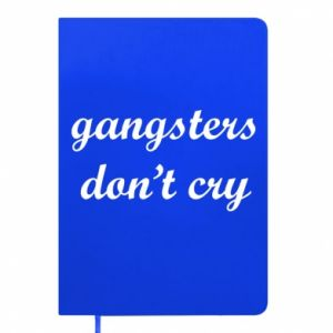 Notes Gangsters don't cry