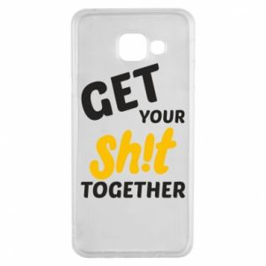 Etui na Samsung A3 2016 Get your shit together