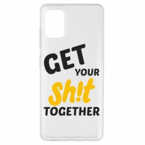 Etui na Samsung A51 Get your shit together