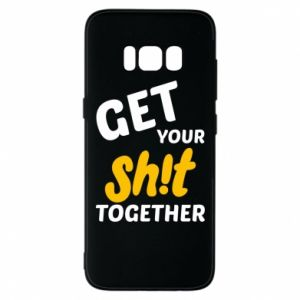 Etui na Samsung S8 Get your shit together