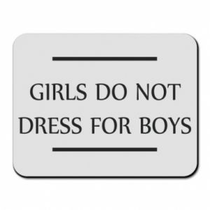 Podkładka pod mysz Girls do not dress for boys