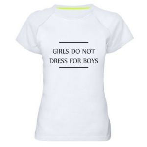 Damska koszulka sportowa Girls do not dress for boys