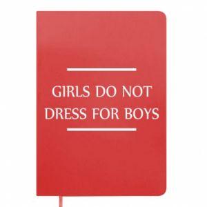 Notes Girls do not dress for boys