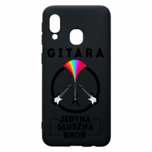 Phone case for Samsung A40 The guitar is the only proper weapon
