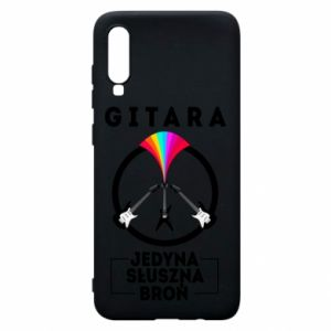 Phone case for Samsung A70 The guitar is the only proper weapon