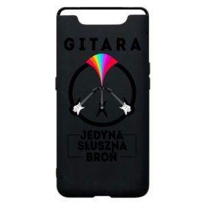 Phone case for Samsung A80 The guitar is the only proper weapon