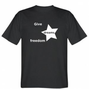 T-shirt Give dreams freedom