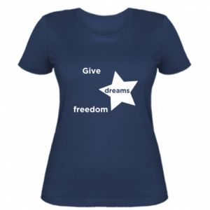 Women's t-shirt Give dreams freedom