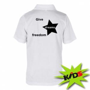 Dziecięca koszulka polo Give dreams freedom