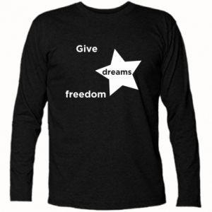 Koszulka z długim rękawem Give dreams freedom