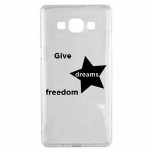 Etui na Samsung A5 2015 Give dreams freedom