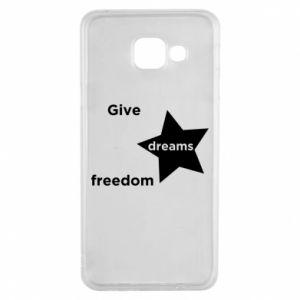 Etui na Samsung A3 2016 Give dreams freedom