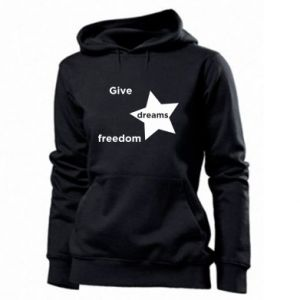 Women's hoodies Give dreams freedom