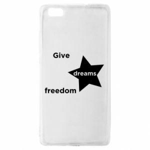 Etui na Huawei P 8 Lite Give dreams freedom