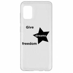 Etui na Samsung A31 Give dreams freedom